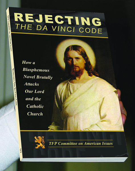 """Book image of """"Rejecting The Da Vinci Code"""" How a Blasphemous Novel Brutally Attacks Our Lord and the Catholic Church, published by the American TFP."""