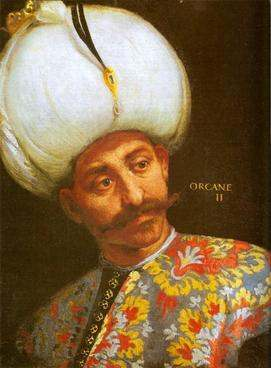 Orhan of the Ottoman Empire from 1327 ‒ 1359, son of Osman I.